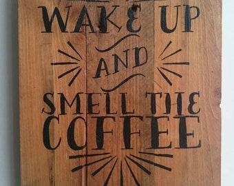 Recycled wooden pallet sign Wake Up And Smell The Coffee