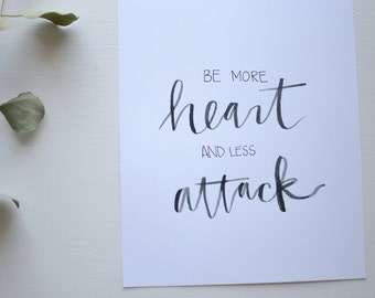 More Heart, Less Attack  | Print (8x10)