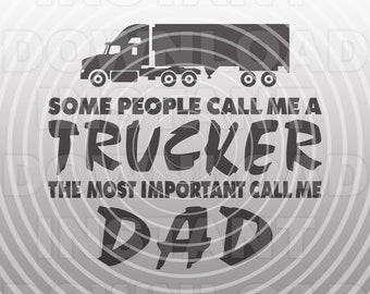 Trucker SVG File,Semi Truck Driving SVG,Trucking Quote svg,Trucker Dad SVG -Vector Art for Commercial & Personal Use-Cricut,Cameo,Silhouette