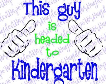 This guy is headed to Kindergarten SVG; Kindergarten DIY shirt; Kindergarten SVG; Boy back to school shirt