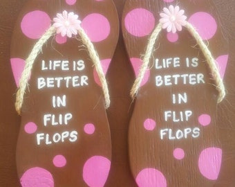Life is Better in Flip Flops-Handmade Wooden, Flip-Flop