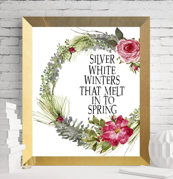 Awesome Spring Printable, Winter Printable, Winter Decor, Winter Wall Art, Spring  Print, Silver White Winters That Melt Into Spring, Wreath, Quote