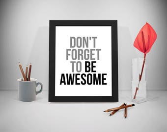 Don't Forget To Be Awesome, Don't Forget To Be Awesome Print, Don't Forget To Be Awesome Wall Art