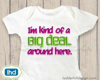 I'm Kind of a Big Deal Around Here -- Girl or Boy Embroidery Design -- No. SA009
