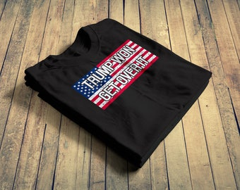 Trump won get over it T-Shirt for conservative republicans