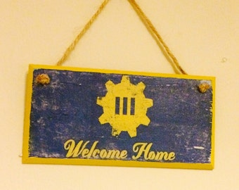 Welcome Home ~ Fallout 4 inspired wall plaque~ door sign ~ handmade ~ gaming inspired