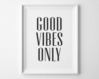 Good Vibes Only Print, Inspirational Wall Art Typography Print, Motivational Quote Poster, Black and White Modern Minimalist Office Decor