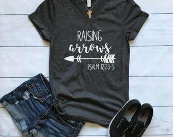 Raising Arrows shirt / Crew Neck, V Neck, Long Sleeve OR Raglan Available / Christian shirt / Inspirational shirt / Christian Tee
