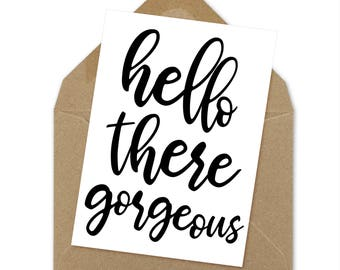 hello there gorgeous printable card | A6