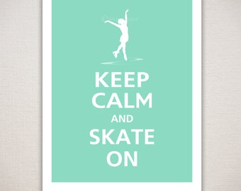 Keep Calm and SKATE ON Ice Skating Typography Art Print