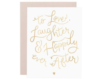 LOVE, LAUGHTER & HAPPILY Ever After card. Newlyweds card. Engagement card. Anniversary greeting card. Gold foil love card. Sweet love card.