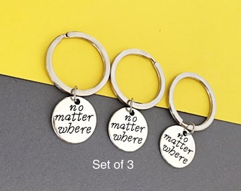 Distance Friendship Keychains - Set of 3, No Matter where Keychain Friendship Keychain, Gift for Friend Long Distance Set Of Three Gift