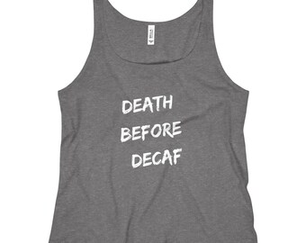 Death Before Decaf WomenS Relaxed Jersey Tank Top