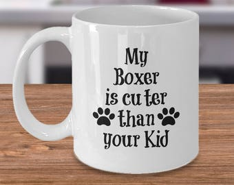 Boxer Dog - Boxer Dog Mug - Boxer Dog Gifts - Boxer Dog Lover - Boxer Dog Lover Gifts - Gifts for Boxer Dog Lover - Funny Boxer Mug