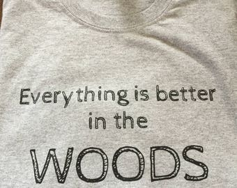 6.1 ounce 90 percent cotton, 10 percent polyester Everything is Better in the WOODS T-shirt