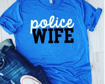 Police Wife/LEO Wife/Police Wife Shirt/Police Wife Gift/Back The Blue/Thin Blue Line/Police Wives/LEO/Police/Wife/Gift/Mrs shirt/Bride