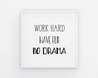 """Printable Art """"Work Hard Have Fun No Drama"""" Black and White Monochrome Large Gallery Art Digital Download Cubicle Decoration Office Decor"""