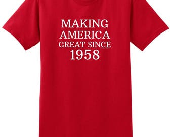 Great Birthday Gift 60th Birthday Making America Great Since 1958  T-Shirt 2000 - WBD-961