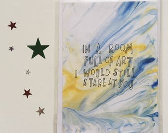 In a Room Full of Art I Would Still Stare at You A6 Greetings Card