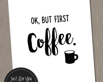 Ok, But First Coffee - Printable Wall Art, Sign, Poster - Kitchen Decor - Black and White - 16x20 (8x10) Set of 2 - YOU PRINT (Digital File)