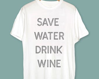 Wine Mothers Day Shirt - Wine Gift for Her - Save Water Drink Wine Shirt - Funny Gift for Wine Lover - Gift for Wine Lovers - Gift for Mom