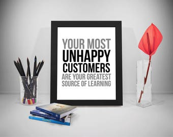 Your Most Unhappy Customers Are Your Greatest Source Of Learning, Unhappy Customer, Customer Service Quote, Office Wall Art, Office Wall