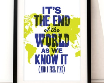 R.E.M. song lyric art, R.E.M. art print, music inspired print, It's The End of World As We Know It, R.E.M. poster, letterpress print