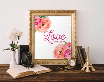 "PRINTABLE Art ""Love Lives Here"" Typography Art Print Floral Art Print Floral Wall Art Love Quote Welcome Art Print Home Art PRint"