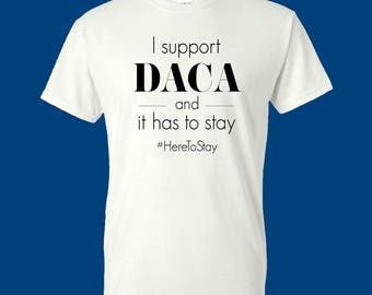 I Support DACA and It Has to Stay Men's T-Shirt Ready to ship!