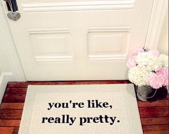 Limited Edition You're Like, Really Pretty Decorative Doormat, Door mat, Area Rug // HAND PAINTED 20x34 Single Border by Be There in Five