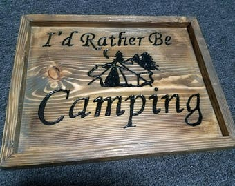 I'd rather be camping hand made sign