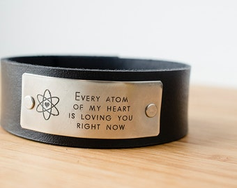 Every Atom of My Heart is Loving You Right Now Custom Text on Wide Distressed Leather Cuff