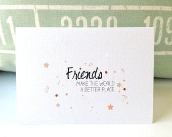 Friendship card . Greeting Card . Congratulations card . Friend Birthday card . Just because card . Friends
