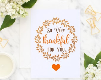 PRINTABLE, Thanksgiving, Card, Thankful, Autumn, So very, Thankful for you, Digital, Card, Print Your Own, 5 x 7, Give Thanks, Greeting Card