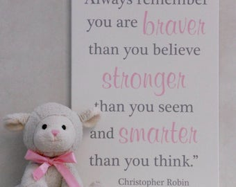 Always remember you are braver than you believe stronger than you seem and smarter than you think, Baby Girl Nursery Room Decor, Subway Sign