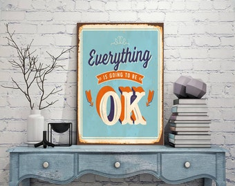 Everything Is Going To Be Ok Signs,Everything Is Going To Be Ok Signs-Vintage style,Everything Is Going To Be Oks Sign,Metal Sign Tin Sign