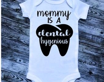 Mommy is a Dental Hygenious Bodysuit, Funny Dental shirts, Funny dentist office gear, dental hygienist shirts, tooth shirt, dentist shirts