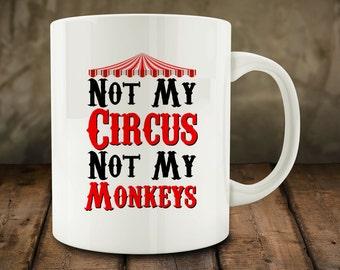 Not My Circus, Not My Monkeys mug (M828-rts)