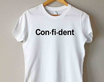 Confident T-shirt, Motivational T-shirt, White T-shirt, Women T-Shirt