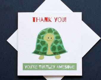 Thank you turtle card, funny turtle card, turtle thank you card, totally awesome card, turtley awesome card