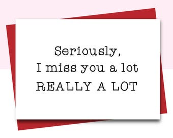 Funny Miss You Cards, I Miss You Card, valentines card, long distance card, card for boyfriend, card for friend, thinking of you cards
