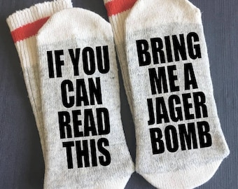 Jager Bomb - Bring me Socks - If You Can Read This Socks - If You Can Read This Bring me a Jager Bomb Socks - Gifts - Novelty Socks