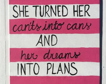She turned her cants into cans and her dreams into plans painting