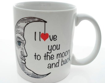 I LOVE You To the Moon and Back -  11 ounce Coffee Mug - Superb GIFT