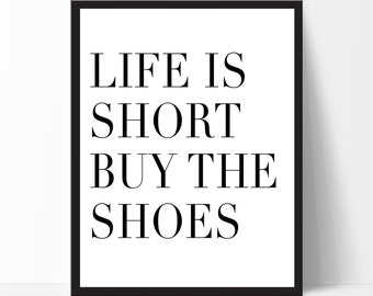 Fashion Poster, Life is short buy the shoes, Typography Poster, Typography Wall Art, Birthday Gift, Home Decor, Christmas Gift