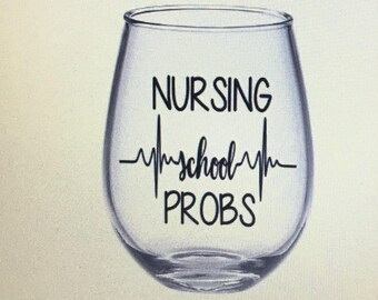 Nursing school probs. Nursing school gift. Nursing school wine glass. Nursing student gift. Nursing student wine glass. Rn gift. Nurse gift