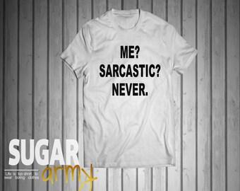Me sarcastitc jamais de chemise, chemise sarcastique, me sarcastique jamais tumblr tshirt, chemise instagram, slogan tshirt