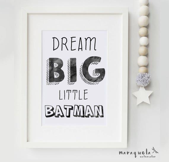 DREAM BIG LITTLE Batman illustration. Black and white.