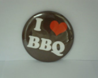 I Love BBQ Barbecue Barbeque 2 1/4 inch Pinback Button or Magnet Party Favor