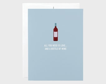 Funny Valentines Card | Funny Love Card | All you need is wine Card | Funny Wine Card | Anniversary Card
